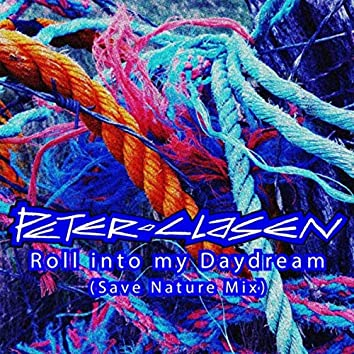 Roll into My Daydream (Save Nature Mix)