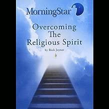 Overcoming the Religious Spirit