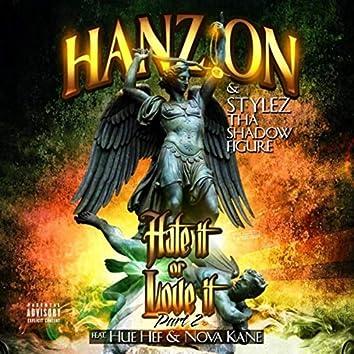 Hate It or Love It, Pt. 2 (feat. Hue Hef & Nova-Kane)