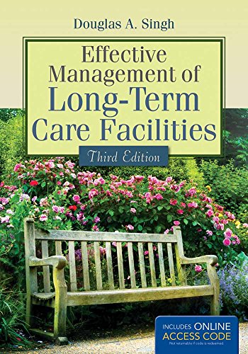 Compare Textbook Prices for Effective Management of Long-Term Care Facilities 3 Edition ISBN 9781284052718 by Singh, Douglas A.