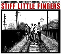 Assume Nothing Question: Very Best of Stiff Little Fingers by Stiff Little Fingers (2012-03-20)