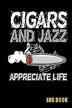 Cigars and Jazz Appreciate Life Log Book: Record keeping journal for cigar smoking | Keep cigar bands, notes of manufactur...