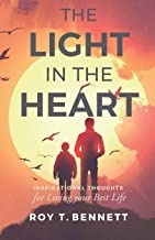 The Light in the Heart: Inspirational Thoughts for Living Your Best Life