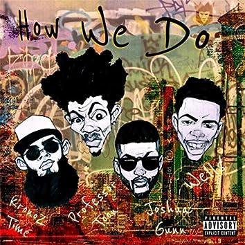 How We Do (feat. Well$, Joshua Gunn & Professor Toon)