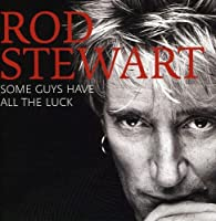 Some Guys Have All the Luck (Best of 2008) by Rod Stewart (2009-11-02)