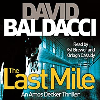 The Last Mile                   By:                                                                                                                                 David Baldacci                               Narrated by:                                                                                                                                 Kyf Brewer,                                                                                        Orlagh Cassidy                      Length: 11 hrs and 49 mins     1,015 ratings     Overall 4.6
