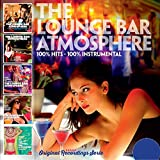The Lounge Bar Atmosphere - 100 % Hits - 100% Instrumental