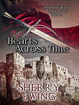 Hearts Across Time (The Knights of Berwyck: A Quest Through Time ~ Books 1 & 2) by [Sherry Ewing]