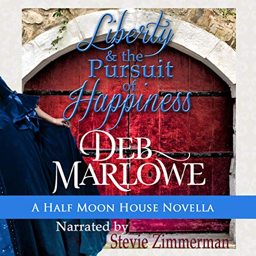 Liberty and the Pursuit of Happiness Audiobook By Deb Marlowe cover art