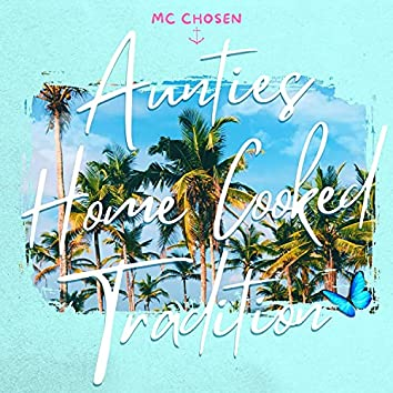 MC CHOSEN (AUNTIES HOME COOKED TRADITION)