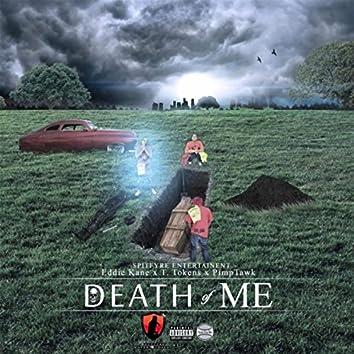Death of Me (feat. PimpTawk & T. Tokens)