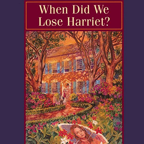 When Did We Lose Harriet? audiobook cover art