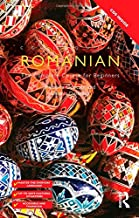 Colloquial Romanian: The Complete Course for Beginners (The Colloquial Series)