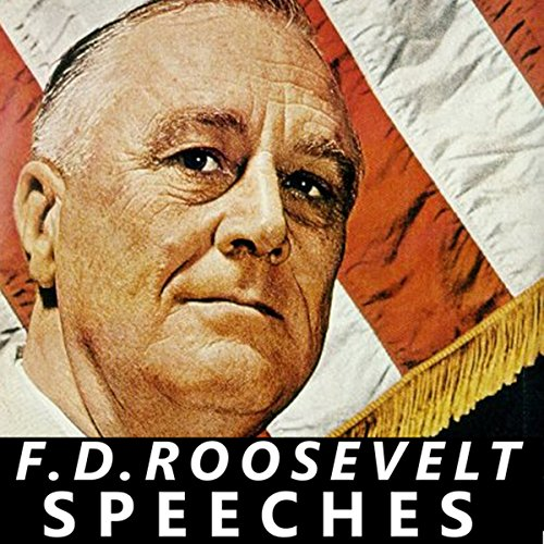 FDR: Selected Speeches of President Franklin D Roosevelt audiobook cover art