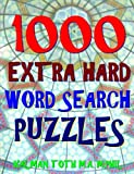 1000 Extra Hard Word Search Puzzles: Fun Way to Improve Your IQ