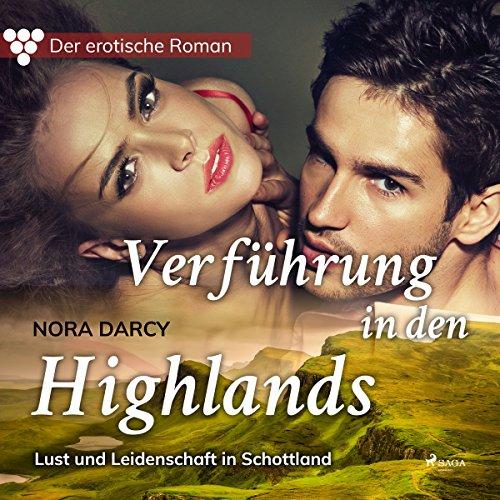 Verführung in den Highlands: Lust und Leidenschaft in Schottland (Der erotische Roman 1) Titelbild
