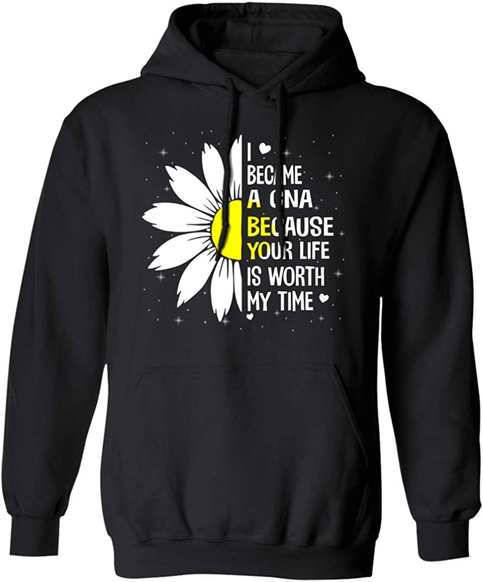 White Sunflower 4 years warranty Design Mail order for Nurse I CNA Because A Become Hoodie