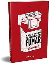 Al acabar este libro decidirás DEJAR DE FUMAR: Experiencia TESK (The Tobacco Escape Book) (LAROUSSE - Libros Ilustrados/ P...