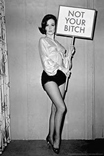 Not Your Bitch Womens Rights Feminist Funny Black White Vintage Photo Cubicle Locker Mini Art Poster 8x12