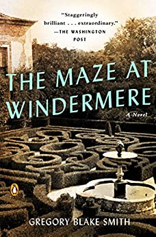 The Maze at Windermere: A Novel by [Gregory Blake Smith]