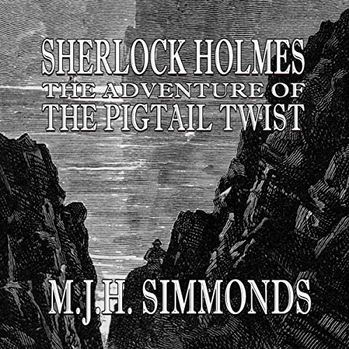 Sherlock Holmes: The Adventure of the Pigtail Twist audiobook cover art