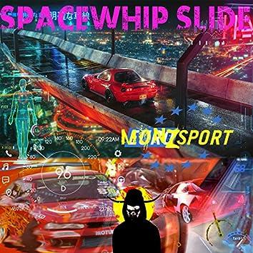 S.W.S (Spacewhip Slide)