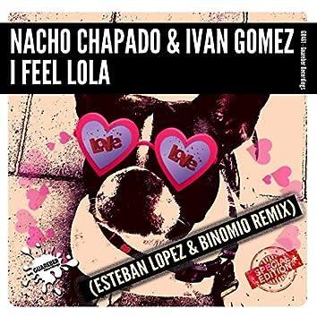 I Feel Lola (Esteban Lopez & Binomio Remix)