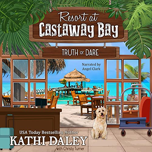 Resort at Castaway Bay: Truth or Dare Audiobook By Kathi Daley cover art