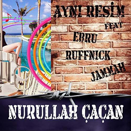 Nurullah Çaçan feat. Ebru, Ruffnick & Jammah