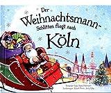 Der Weihnachtsmann-Schlitten fliegt nach Köln