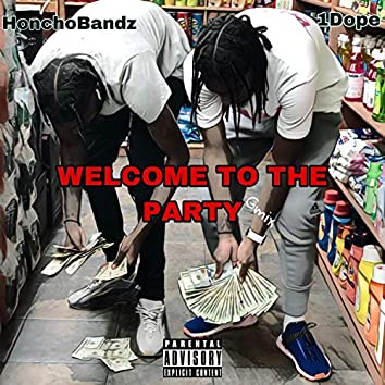 Welcome to the Party (feat. HonchoBandz)