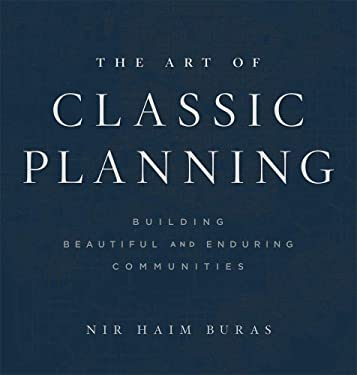 The Art of Classic Planning: Building Beautiful and Enduring Communities