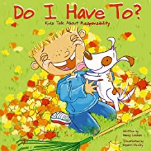 Do I Have To?: Kids Talk About Responsibility