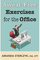 Sweat-Free Exercises for the Office Kindle Edition