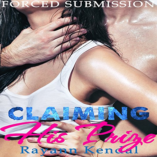 Claiming His Prize: Forced Submission audiobook cover art