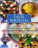 Taste Portugal 101 Easy Portuguese Recipes (Volume 1)
