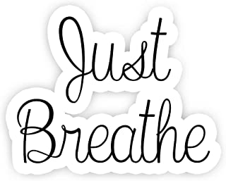 Just Breathe - Inspirational Quote Stickers - 2.5