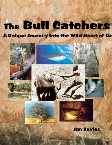 THE BULL CATCHERS: A Unique Journey Into the Wild Heart of Oz (English Edition)