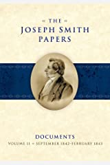 The Joseph Smith Papers, Documents, Volume 11: September 1842 - February 1843 Kindle Edition