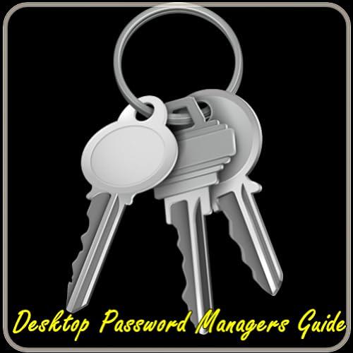 Desktop Password Managers Guide
