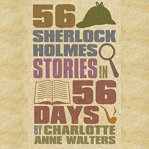 56 Sherlock Holmes Stories in 56 Days audiobook cover art