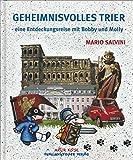 Geheimnisvolles Trier: Eine Entdeckungsreise mit Bobby und Molly - Mario Salvini
