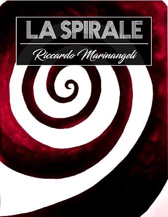 La Spirale: 15 racconti dellOrrore e di Fantascienza