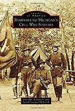 Remembering Michigan's Civil War Soldiers (Images of America)