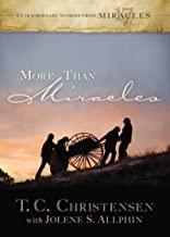 More Than Miracles: Extraordinary Stories from 17 Miracles
