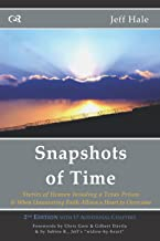 Snapshots of Time: Stories of Heaven Invading a Texas Prison