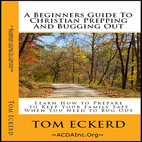 A Beginners Guide to Christian Prepping and Bugging Out audiobook cover art