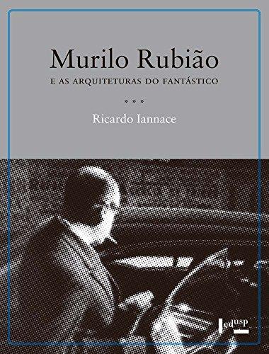 Murilo Rubião e as Arquiteturas do Fantástico