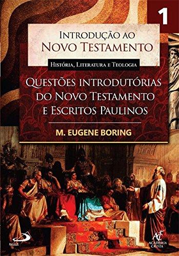 Introdução ao Novo Testamento - História, Literatura e Teologia (Volume 1)
