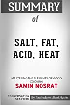 Summary of Salt, Fat, Acid, Heat: Mastering the Elements of Good Cooking by Samin Nosrat: Conversation Starters